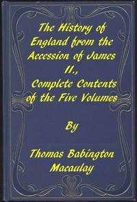 Cover of The History of England, from the Accession of James II. Complete Contents of the Five Volumes