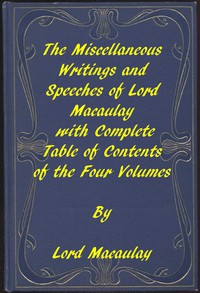 Cover of The Miscellaneous Writings and Speeches of Lord MacaulayComplete Table of Contents of the Four Volumes