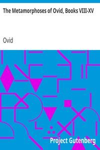Cover of The Metamorphoses of Ovid, Books VIII-XV