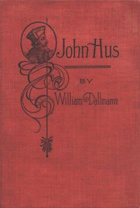Cover of John Hus: A brief story of the life of a martyr