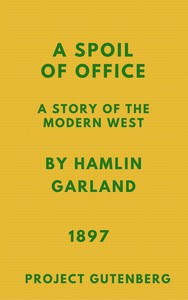 Cover of A Spoil of Office: A Story of the Modern West