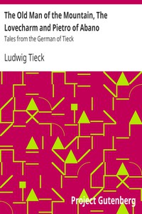 Cover of The Old Man of the Mountain, The Lovecharm and Pietro of AbanoTales from the German of Tieck