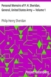 Personal Memoirs of P. H. Sheridan, General, United States Army — Volume 1