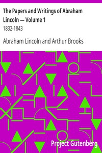 Cover of The Papers and Writings of Abraham Lincoln — Volume 1: 1832-1843