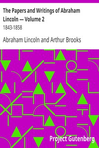 Cover of The Papers and Writings of Abraham Lincoln — Volume 2: 1843-1858