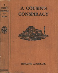 A Cousin's Conspiracy; Or, A Boy's Struggle for an Inheritance