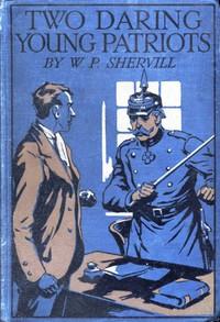 Cover of Two Daring Young Patriots; or, Outwitting the Huns