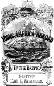 Cover of Up The Baltic; Or, Young America in Norway, Sweden, and Denmark