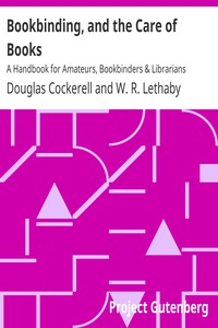 Cover of Bookbinding, and the Care of Books A Handbook for Amateurs, Bookbinders & Librarians