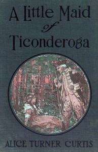 Cover of A Little Maid of Ticonderoga