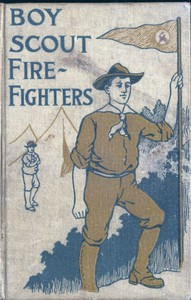 The Boy Scout Fire Fighters; Or Jack Danby's Bravest Deed