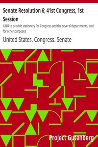Cover of Senate Resolution 6; 41st Congress, 1st Session A Bill to provide stationery for Congress and the several departments, and for other purposes