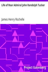 Cover of Life of Rear Admiral John Randolph Tucker