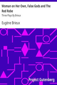 Cover of Woman on Her Own, False Gods and The Red Robe Three Plays By Brieux