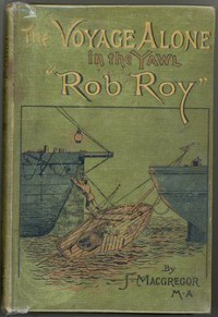 """Cover of The Voyage Alone in the Yawl """"Rob Roy"""""""