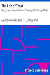 Cover of The Life of Trust: Being a Narrative of the Lord's Dealings With George Müller