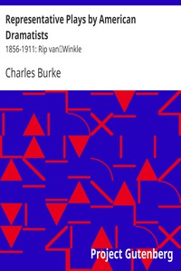 Cover of Representative Plays by American Dramatists: 1856-1911: Rip vanWinkle