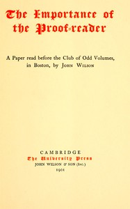 Cover of The Importance of the Proof-readerA Paper read before the Club of Odd Volumes, in Boston, by John Wilson
