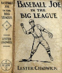 Cover of Baseball Joe in the Big League; or, A Young Pitcher's Hardest Struggles
