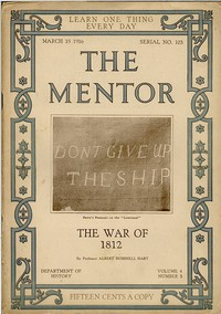 The Mentor: The War of 1812Volume 4, Number 3, Serial Number 103; 15 March, 1916.