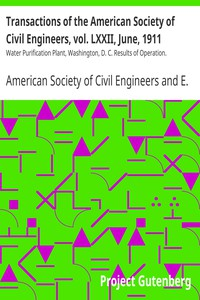 Cover of Transactions of the American Society of Civil Engineers, vol. LXXII, June, 1911Water Purification Plant, Washington, D. C. Results of Operation.