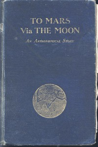 Cover of To Mars via the Moon: An Astronomical Story