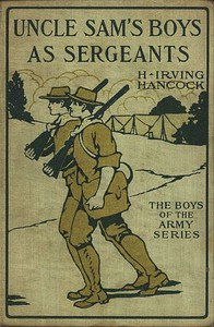 Uncle Sam's Boys as Sergeants; or, Handling Their First Real Commands