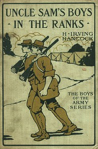 Cover of Uncle Sam's Boys in the Ranks; or, Two Recruits in the United States Army