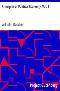 Principles of Political Economy, Vol. 1