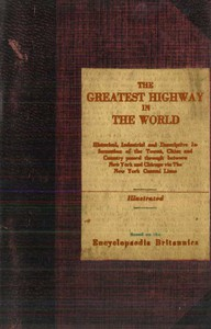 Cover of The Greatest Highway in the WorldHistorical, Industrial and Descriptive Information of the Towns, Cities and Country Passed Through Between New York and Chicago Via the New York Central Lines. Based on the Encyclopaedia Britannica.