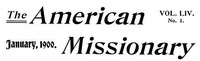 The American Missionary — Volume 54, No. 01, January, 1900
