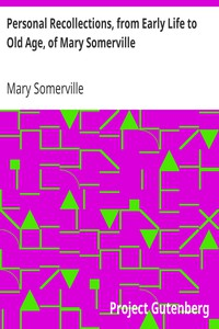 Cover of Personal Recollections, from Early Life to Old Age, of Mary Somerville