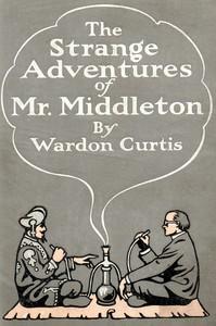 Cover of The Strange Adventures of Mr. Middleton