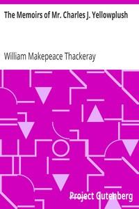 Cover of The Memoirs of Mr. Charles J. Yellowplush