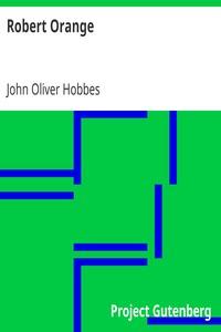 Robert OrangeBeing a Continuation of the History of Robert Orange