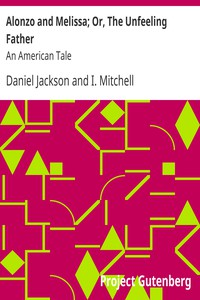 Cover of Alonzo and Melissa; Or, The Unfeeling Father: An American Tale