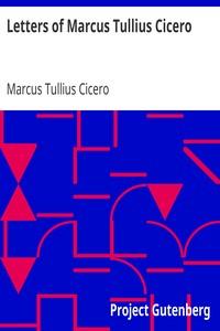Cover of Letters of Marcus Tullius Cicero