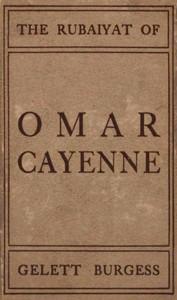 The Rubaiyat of Omar Cayenne