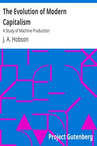Cover of The Evolution of Modern Capitalism: A Study of Machine Production