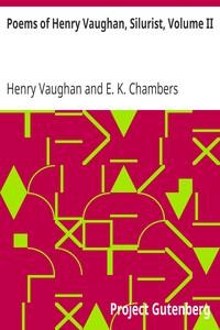 Poems of Henry Vaughan, Silurist, Volume II