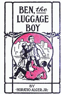 Cover of Ben, the Luggage Boy; Or, Among the Wharves