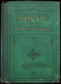 Gipsy Life Being an account of our Gipsies and their children, with suggestions for their improvement