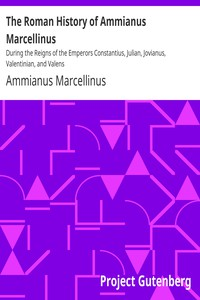 Cover of The Roman History of Ammianus Marcellinus During the Reigns of the Emperors Constantius, Julian, Jovianus, Valentinian, and Valens