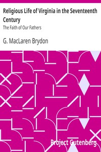 Religious Life of Virginia in the Seventeenth CenturyThe Faith of Our Fathers