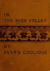 Cover of In the High ValleyBeing the fifth and last volume of the Katy Did series