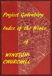 The Works of Winston Churchill: A Linked Index of the Project Gutenberg Editions