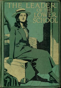 Cover of The Leader of the Lower School: A Tale of School Life