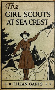 Cover of The Girl Scouts at Sea Crest; Or, the Wig Wag Rescue