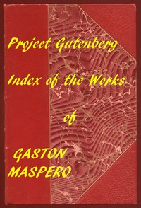 History of Egypt, Chaldæa, Syria, Babylonia, and Assyria A Linked Index to the Project Gutenberg Editions
