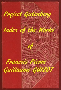 A Popular History of France from the Earliest Times A Linked Index to the Project Gutenberg Editions